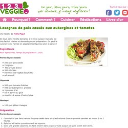 Lasagnes de pois cassés aux aubergines et tomates1.2.3. Veggie