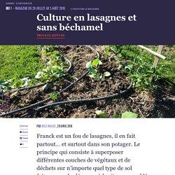 Culture en lasagnes et sans béchamel - Oui ! Le magazine de la Ruche Qui Dit Oui !