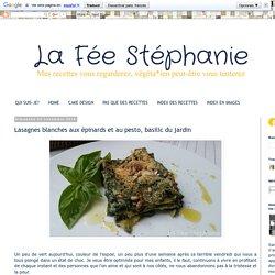 La Fée Stéphanie: Lasagnes blanches aux épinards et au pesto, basilic du jardin