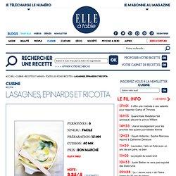 Lasagnes, épinards et ricotta - Recette de Cuisine Elle à Table