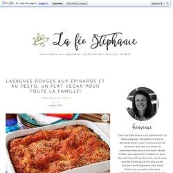 Lasagnes rouges aux épinards et au pesto, un plat vegan pour toute la famille! - La Fée Stéphanie