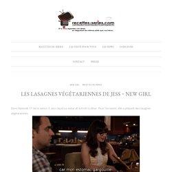Les lasagnes végétariennes de Jess ~ New Girl