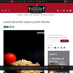 Lasaña de jamón, queso y pesto: receta de cocina fácil, sencilla y deliciosa