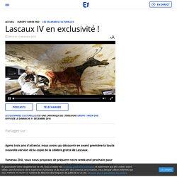 Lascaux IV en exclusivité !