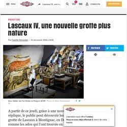 Lascaux IV, une nouvelle grotte plus nature