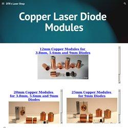 DTR's Laser Shop - Copper Laser Diode Modules