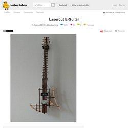Lasercut E-Guitar: 8 Steps