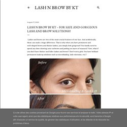 LASH N BROW BY KT – For safe and gorgeous lash and brow solutions!!