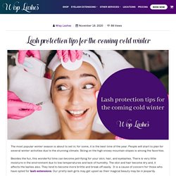 Lash protection tips for the coming cold winter