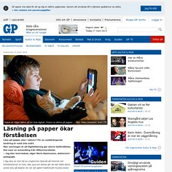 Läsning på papper ökar förståelsen - Kultur & Nöje