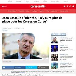 """Jean Lassalle : """"Bientôt, il n'y aura plus de place pour les Corses en Corse"""""""