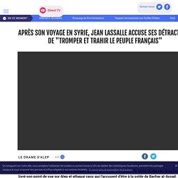 """Après son voyage en Syrie, Jean Lassalle accuse ses détracteurs de """"tromper et trahir le peuple français"""" - LCI"""