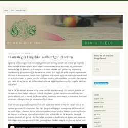 Lässtrategier i engelska: ställa frågor till texten – Hanna Fjeld