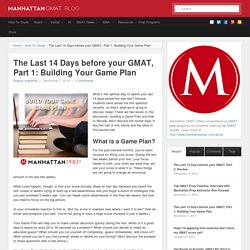 The Last 14 Days before your GMAT, Part 1: Building Your Game Plan - GMAT