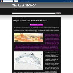"The Last ""ECHO"": Did you know we have Pyramids In America?"