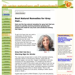At Last! Natural Remedies for Grey Hair Revealed...