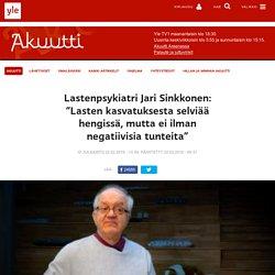 """Lastenpsykiatri Jari Sinkkonen: """"Lasten kasvatuksesta selviää hengissä, mutta ei ilman negatiivisia tunteita"""""""