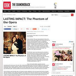 LASTING IMPACT: The Phantom of the Opera - The Diamondback : Arts
