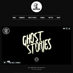 Late Night Work Club » Ghost Stories