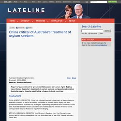 Lateline - 20/02/2014: China critical of Australias treatment of asylum seekers