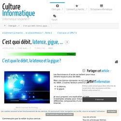 C'est quoi débit, latence, gigue, ... - Culture Informatique