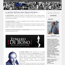 La pensée latérale selon Edward de Bono... - Point-Fort... par S