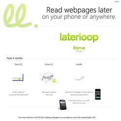 LaterLoop: Read Webpages Later on Your Phone or Anywhere