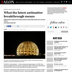 What the latest antimatter breakthrough means - GlobalPost