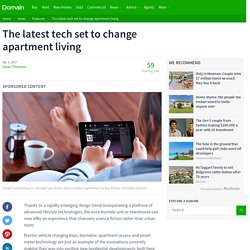 The latest tech set to change apartment living
