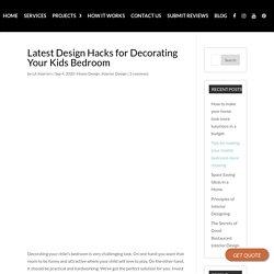 Latest Design Hacks for Decorating Your Kids Bedroom