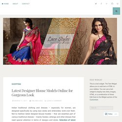 Latest Designer Blouse Models Online for Gorgeous Look