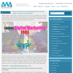 Latest Digital Marketing Course FAQs on its Career