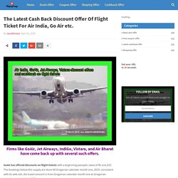 The Latest Cash Back Discount Offer Of Flight Ticket For Air India, Go Air etc.