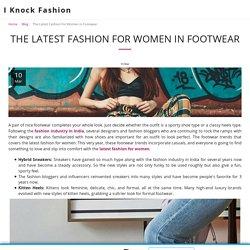 The Latest Fashion For Women In Footwear - I Knock Fashion