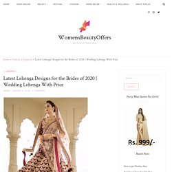 Latest Lehenga Designs for the Brides of 2020