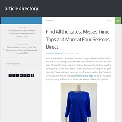 Find All the Latest Misses Tunic Tops and More at Four Seasons Direct