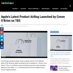 Apple's Latest Product AirBag Launched by Conon O'Brien on TBS