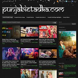 Watch Latest Top New Punjabi Songs Video and Audio