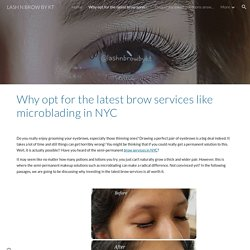 Why opt for the latest brow services like microblading in NYC
