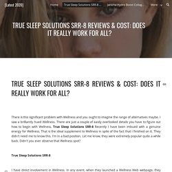 [Latest 2020] - True Sleep Solutions SRR-8 Reviews & Cost: Does It Really Work for All?