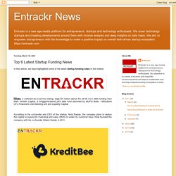 Entrackr News: Top 6 Latest Startup Funding News