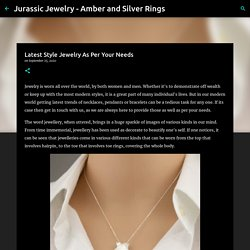 Latest Style Jewelry As Per Your Needs