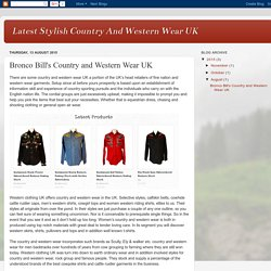 Latest Stylish Country And Western Wear UK: Bronco Bill's Country and Western Wear UK