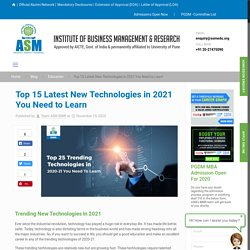 Top 15 Latest New Technologies in 2021 You Need to Learn