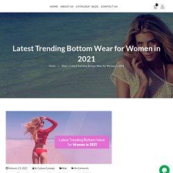 Latest Trending Bottom Wear for Women in 2021 - Cabana Obonu Outdoors LLC