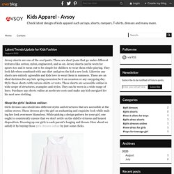Latest Trends Update for Kids Fashion - Kids Apparel - Avsoy