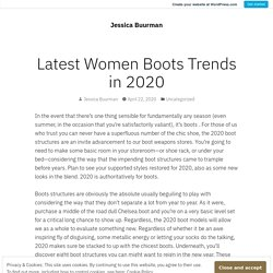 Latest Women Boots Trends in 2020 – Jessica Buurman