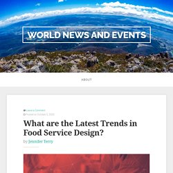 What are the Latest Trends in Food Service Design?
