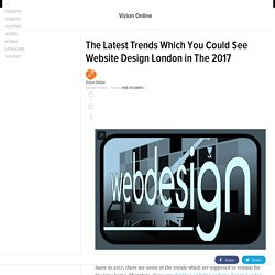 The Latest Trends Which You Could See Website Design London in The 2017