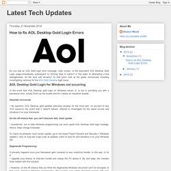 Latest Tech Updates : How to fix AOL Desktop Gold Login Errors